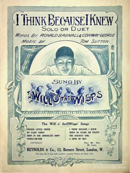 'I Think Because I Knew' sung by The Will O' the Wisps, 1911